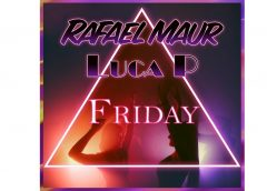 "Rafael Maur (feat. Luca P) ""Friday"" – meet me on the dance floor!"
